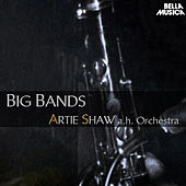 Artie Shaw and his Orchestra - Big Bands by Artie Shaw and His Orchestra