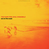 Out on the Coast by The Sure Fire Soul Ensemble