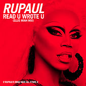 Read U Wrote U (Ellis Miah Mix) [feat. The Cast of RuPaul's Drag Race All Stars, Season 2] by RuPaul
