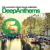 Sirup Deep Anthems Amsterdam 2016 by Various Artists