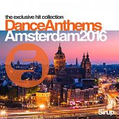 Sirup Dance Anthems Amsterdam 2016 by Various Artists