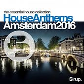 Sirup House Anthems Amsterdam 2016 by Various Artists