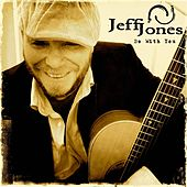 Be with You by Jeff Jones