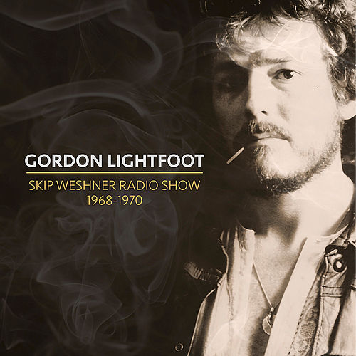 Skip Weshner Radio Show 1968-1970 von Gordon Lightfoot