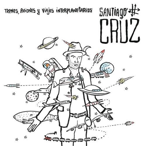 Trenes, Aviones y Viajes Interplanetarios by Santiago Cruz