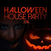 Halloween House Party 2016 by Various Artists
