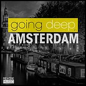Going Deep in Amsterdam by Various Artists