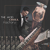 The Acid Chill Factory (QAXT New Sounds) by Various Artists