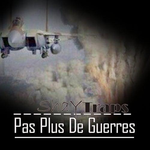 Pas plus de guerres (Traps) by Shay