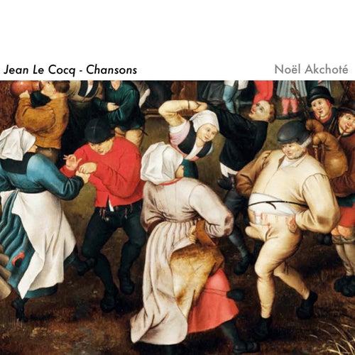 Jean Le Cocq: Chansons (Renaissance Series, Arr. for Guitar) by Noel Akchoté