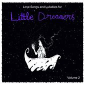 Love Songs and Lullabies for Little Dreamers, Vol. 2 by Judson Mancebo