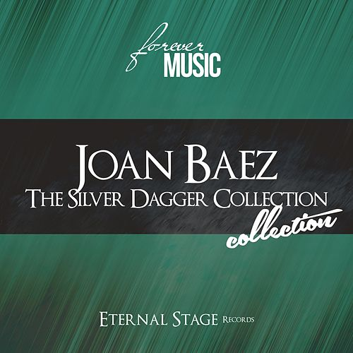 The Silver Dagger Collection (Forever Music) von Joan Baez