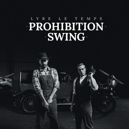 Prohibition Swing by Lyre le temps