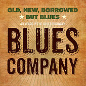 Old, New, Borrowed But Blues (40th Jubilee Concert) by Blues Company