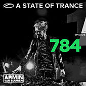 A State Of Trance Episode 784 by Various Artists