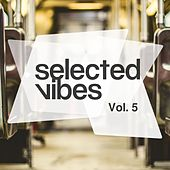 Selected Vibes, Vol. 5: Finest in Electronic Music by Various Artists
