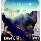 I Want You by Emmanuel