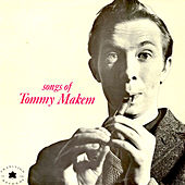 Songs of Tommy Makem by Tommy Makem