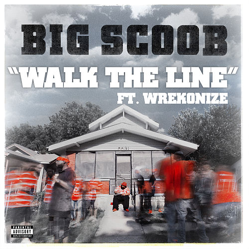 Walk The Line by Big Scoob
