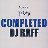 Completed by DJ Raff