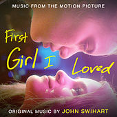 First Girl I Loved (Original Motion Picture Soundtrack) by John Swihart