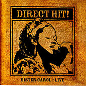 Direct Hit!: Sister Carol - Live by Sister Carol