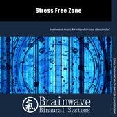 Stress Free Zone by Brainwave Binaural Systems