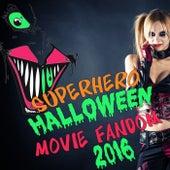 Superhero Halloween Movie Fandom 2016 by Various Artists