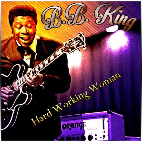 Hard Working Woman von B.B. King
