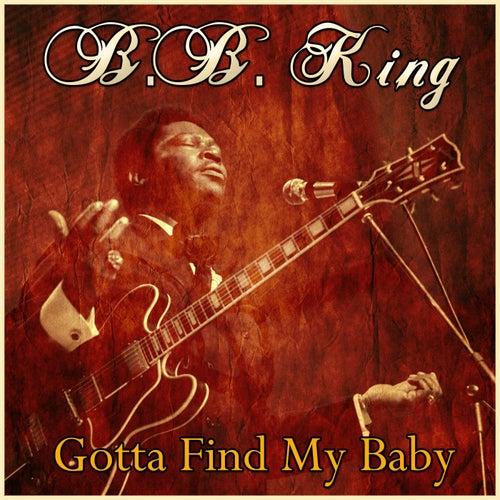 Gotta Find My Baby von B.B. King