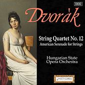 Dvorak: String Quartet No. 12,