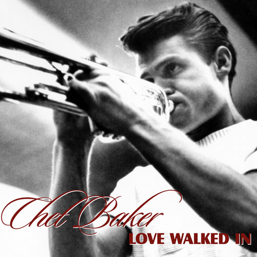 Love Walked In by Chet Baker