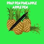 PPAP: Pen Pineapple Apple Pen by Dubble Trubble