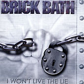 I Won't Live The Lie by Brick Bath