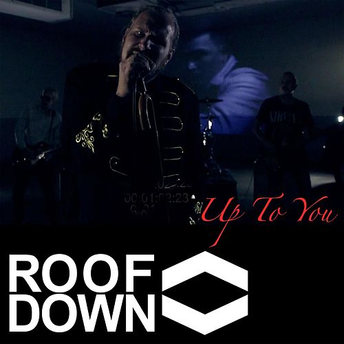 Up to You by Roof Down