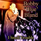 I Smell Trouble von Bobby Blue Bland