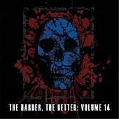 The Harder The Better, Vol. 14 by Various Artists