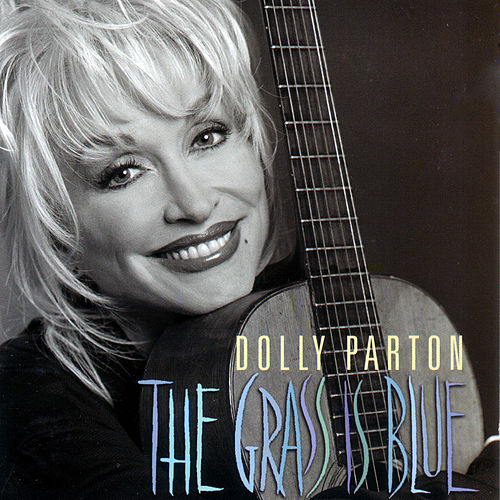 The Grass Is Blue by Dolly Parton