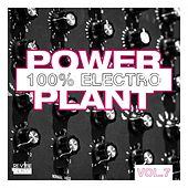 Power Plant - 100% Electro, Vol. 7 by Various Artists