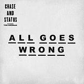 All Goes Wrong (Dawn Wall Remix) by Chase & Status