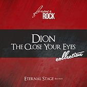 The Close Your Eyes Collection (Forever Rock) von Dion