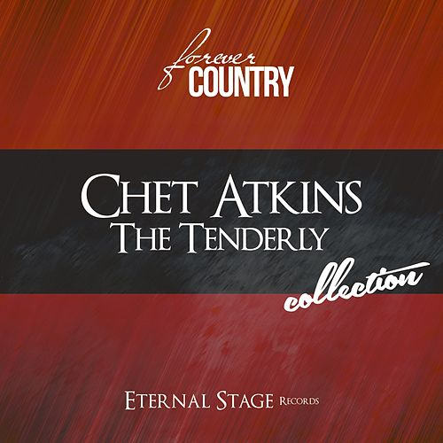 The Tenderly Collection (Forever Country) von Chet Atkins