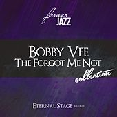 The Forgot Me Not Collection (Forever Rock) von Bobby Vee