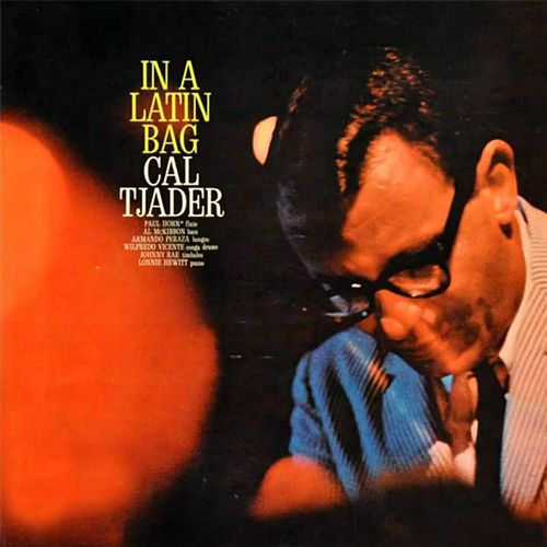 Cal Tjader in a Latin Bag by Cal Tjader