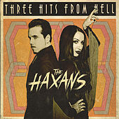 Three Hits From Hell by The Haxans