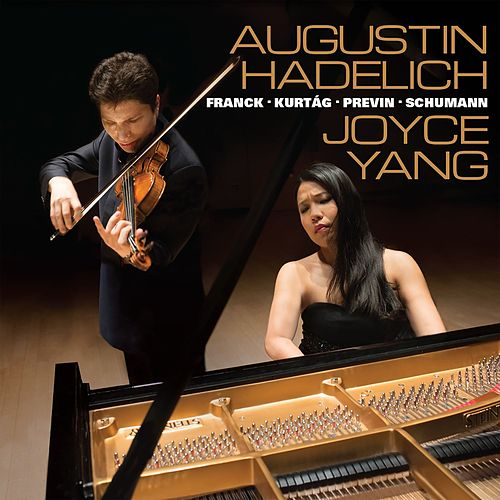 Augustin Hadelich and Joyce Yang: Works by Franck, Kurtág, Previn, Schumann by Joyce Yang