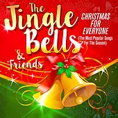 The Jingle Bells & Friends: Christmas for Everyone (The Most Popular Songs for the Season) von Various Artists