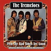 Even the Bad Times Are Good by The Tremeloes