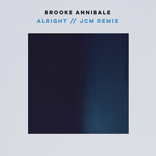 Alright (jcm remix) by Brooke Annibale