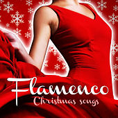 Flamenco Christmas Songs by Various Artists